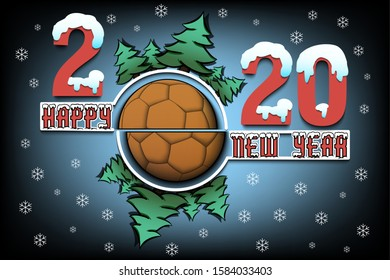 Happy new year 2020 and handball ball with Christmas trees on an isolated background. Snowy numbers and letters. Design pattern for greeting card, banner, poster, flyer. Vector illustration