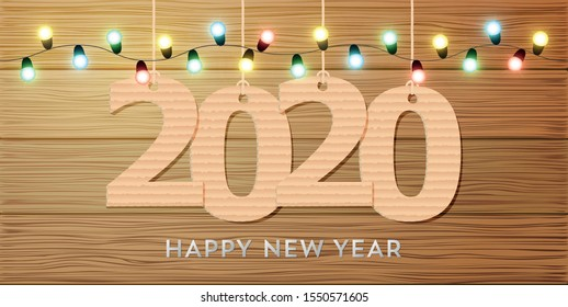 Happy New Year 2020 lettering with Christmas garland light bulb in wooden background. Festive event banner. Happy New Year card design. Vector illustration