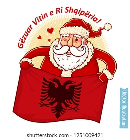 Happy New Year Albania - Santa Claus with Albanian flag in hands. Santa holds Albanian flag. Greeting sticker, tshirt print with slogan, xmas design. Isolated layered vector illustration