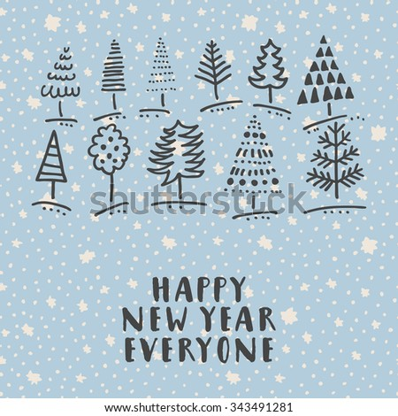happy new year everyone hand drawn doodle trees greeting card with hand lettering on