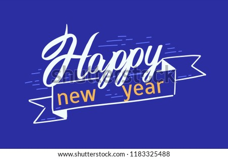 happy new year festive message written with elegant cursive font or scrip handwritten holiday lettering