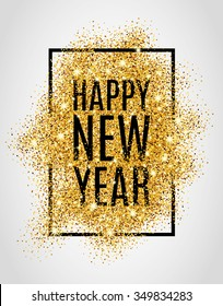 Happy new year. Gold glitter 2017. Golden background for flyer, poster, sign, banner, web, header. Abstract yellow symbol text, type, quote. Light blur backdrop. Christmas  sparkle party logo vector