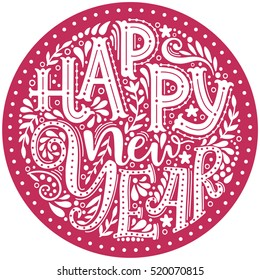 Happy New Year. Hand drawn lettering in circle. Vector illustration.  Hand-lettering text on pink circle. Handmade vector calligraphy collection
