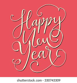 Happy New Year, hand lettering, original handcrafted, handmade font, straight from paper, handwriting ink