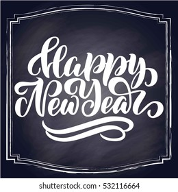 Happy new year hand lettering, on chalkboard background with square frame. Vector illustration. Can be used for holidays festive design