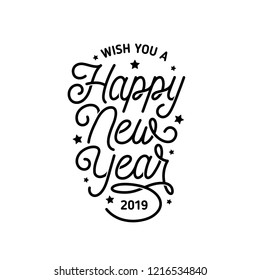 Happy New Year lettering template. Monochrome greeting card or invitation. Wish you a happy new year 2019. Winter holidays related typographic quote. Vector vintage illustration.
