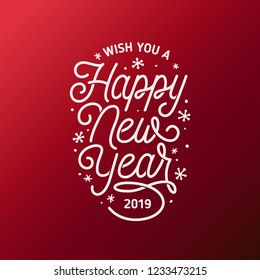 Happy New Year lettering template. Greeting card or invitation. Wish you a happy new year 2019. Winter holidays related typographic quote. Vector vintage illustration.