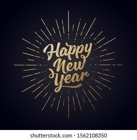 Happy New Year. Lettering text for Happy New Year or Merry Christmas. Holiday background with golden sunburst line rays. Greeting card, poster, banner. Vector Illustration