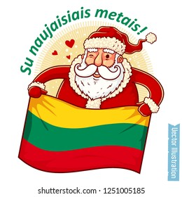Happy New Year Lithuania - Santa Claus with Lithuanian flag in hands. Santa holds Lithuanian flag. Greeting sticker, tshirt print with slogan, xmas design. Isolated layered vector illustration