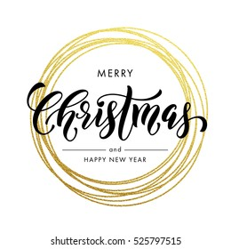 Happy New Year Merry Christmas greeting card golden glitter decoration. Gold greeting card ornament of circle and text calligraphy lettering. Festive vector background Christmas decorative design