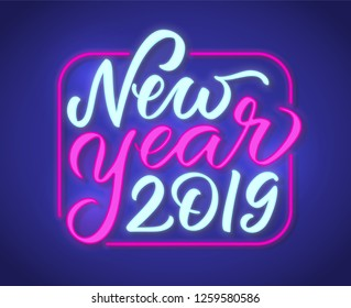 Happy New Year Neon Text sign. 2019 New Year Design template for Seasonal Flyers and Greetings or posters. Light Banner with lettering