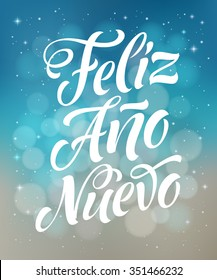 Happy New Year in Spanish: Feliz Ano Nuevo. Vector lettering for invitation, greeting card, prints. Hand drawn inscription, calligraphic holidays design