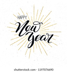 Happy new year. Vintage concept of holidays card with calligraphic text. Festive vector illustration with design of hand-lettering text and shiny golden rays