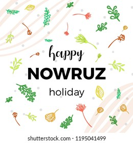Happy Nowruz greeting card with flowers and leaves. Colorful floral wreath. Vector illustration for holiday celebration. Spring and vacation theme