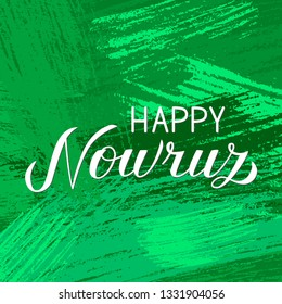 Happy Nowruz hand lettering on green brush stroke background. Iranian or Persian new year sign. Spring holiday Easy to edit vector template of design for greeting card, banner, poster, flyer, etc.