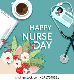 Happy Nurse Day 12 May holiday greeting, appreciation banner. Top view nurses workplace table at hospital, flower bouquet, cup of coffee, stethoscope, badge, clipboard, pencil. Vector card, poster.