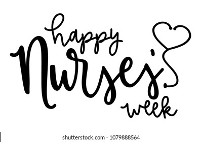 Happy Nurses Week with heart stethoscope vector, hand lettered happy nurses week vector, hand drawn vector