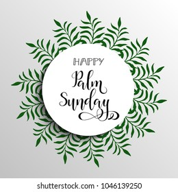 Happy palm Sunday. Happy Easter lettering card. quote to design greeting card, poster, banner, printable wall art, t-shirt and other, vector illustration.