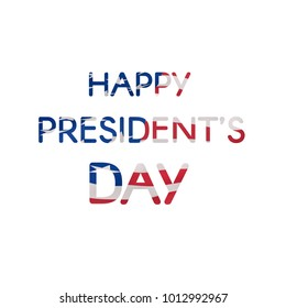 Happy President's Day text banner textured US flag. Trendy vector design template.