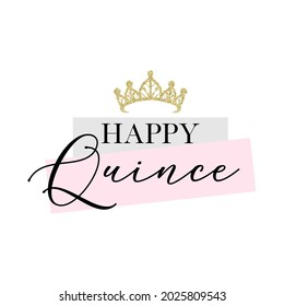 Happy Quince Sweet Fifteen party vector calligraphy design on white background