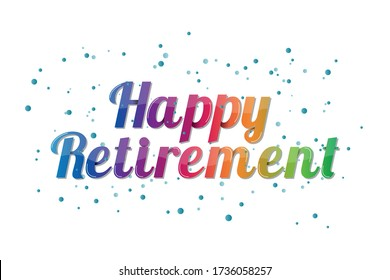 Happy Retirement Banner - Colorful Vector Illustration - Isolated On White Background