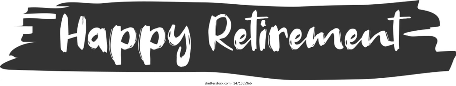 Happy Retirement. Beautiful greeting card scratched calligraphy black text. Hand drawn invitation T-shirt print design.Handwritten lettering white background isolated vector