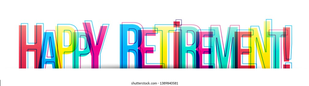 Happy Retirement card. Beautiful greeting banner poster text typography. Vector lettering isolated on a white background