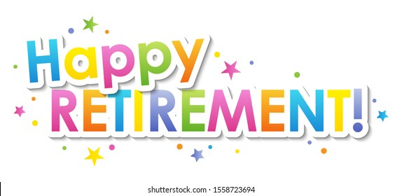 HAPPY RETIREMENT! colorful vector typography with dots and stars
