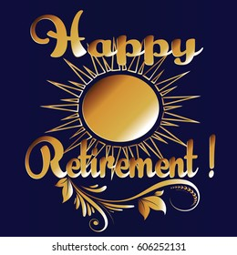 Happy retirement. Gold 3d lettering  for  greeting cards, banners, posters. Vector golden surface text on the dark  blue background.