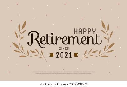 Happy Retirement Party 2021. Elegant logo design and  leaf decorated vintage style.
