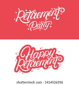 Happy Retirement and Retirement Party hand written lettering quotes. Modern calligraphy phrases for flyers, banner, card and posters. Vector illustration.