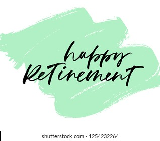 Happy Retirement phrase on grunge brush stroke. Beautiful greeting calligraphy inscription. Hand drawn design. Handwritten modern brush lettering. Ink illustration.