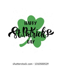 Happy Saint Patrick's day celebration text on shamrock background. Hand drawn lettering for card, banner, invitation, postcard, flyer, typography poster. Vector illustration