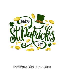 Happy Saint Patrick's Day greeting lettering template. Irish holiday typographical background poster print greeting card with green hat and coins. Vector vintage illustration.