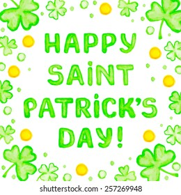 Happy Saint Patricks day greeting card. Typographic watercolor text design. Holiday poster.