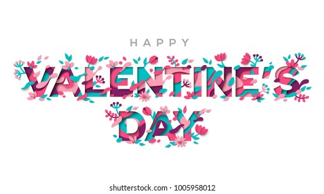 Happy Saint Valentines day greeting card with typographic design and floral elements. Vector illustration. Paper cut style with blooming flowers, leaves and abstract shapes on white background.