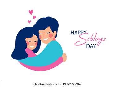 Happy siblings Day vector greeting card.Brother and sister embrace with love and smile at each other.