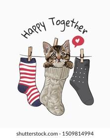 happy slogan with little kitten hanging in sock illustration