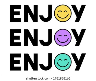 Happy Slogan t shirt print design. Enjoy text with Happy face icon. Smiling Emoticon. Smile face. - Shutterstock ID 1761968168
