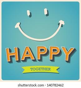 Happy and smile face retro poster.Illustratiom EPS10