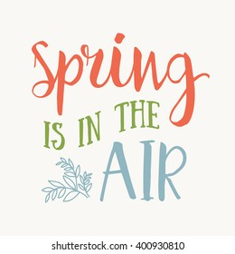Happy Spring hand drawn inspiration quote. Vector watercolor typography text design element. Brush lettering quote and spring time typographic poster. Housewarming hand lettering