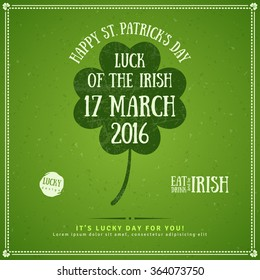 Happy St. Patrick's Day Greeting Card or Flyer. Vector illustration. Party Invitation Design with Four Leaf Clover Emblem. Typographic Template for Text. Textured Retro Backdrop