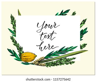 Happy Sukkot! hand drawn vector card, border, background, banner, frame with palm leaf, citron, myrtle and willow leaves