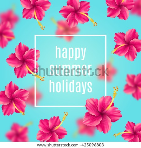 Happy summer holidays background tropical flowers stock vector happy summer holidays background with tropical flowers and greetings vector illustration design for m4hsunfo