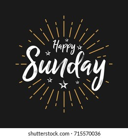 Happy Sunday - Fireworks - Today, Day, weekdays, calender, Lettering, Handwritten, vector for greeting