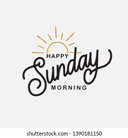 Happy sunday morning hand written lettering. Modern brush calligraphy. Inspirational quote for office card, poster, photo overlays. Vector illustration.