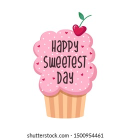 Happy Sweetest day greeting card, poster design with cupcake. American holiday 19 of October.