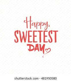 Happy Sweetest Day Typographic Vector Design