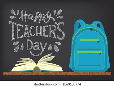 Happy Teachers Day. Blue school backpack and open book with lettering on blackboard background. Vector illustration.
