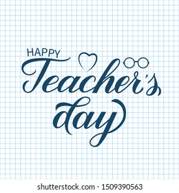 Happy Teachers Day calligraphy hand lettering on cell paper background. Checkered page of exercise book. Easy to edit vector template for typography poster, banner, flyer, greeting card, postcard.